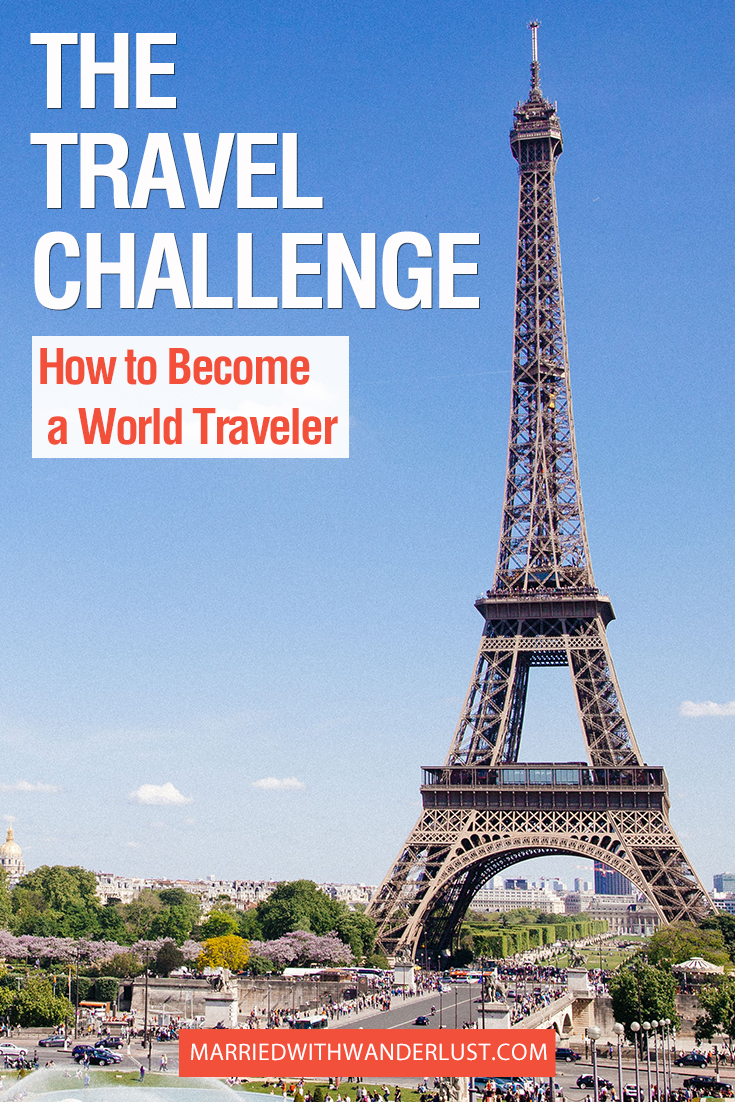 The Travel Challenge- How to Become a World Traveler