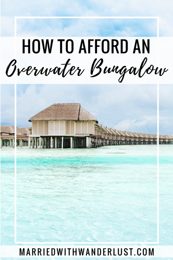 How to Afford an Overwater Bungalow