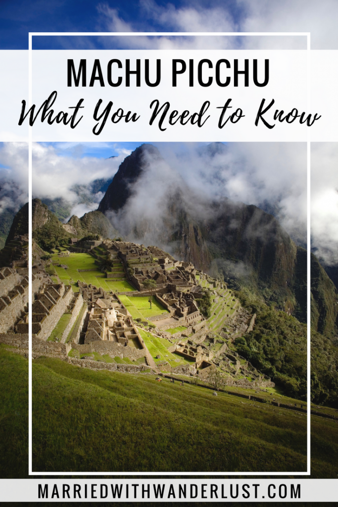 Machu Picchu in Peru - What You Need to Know