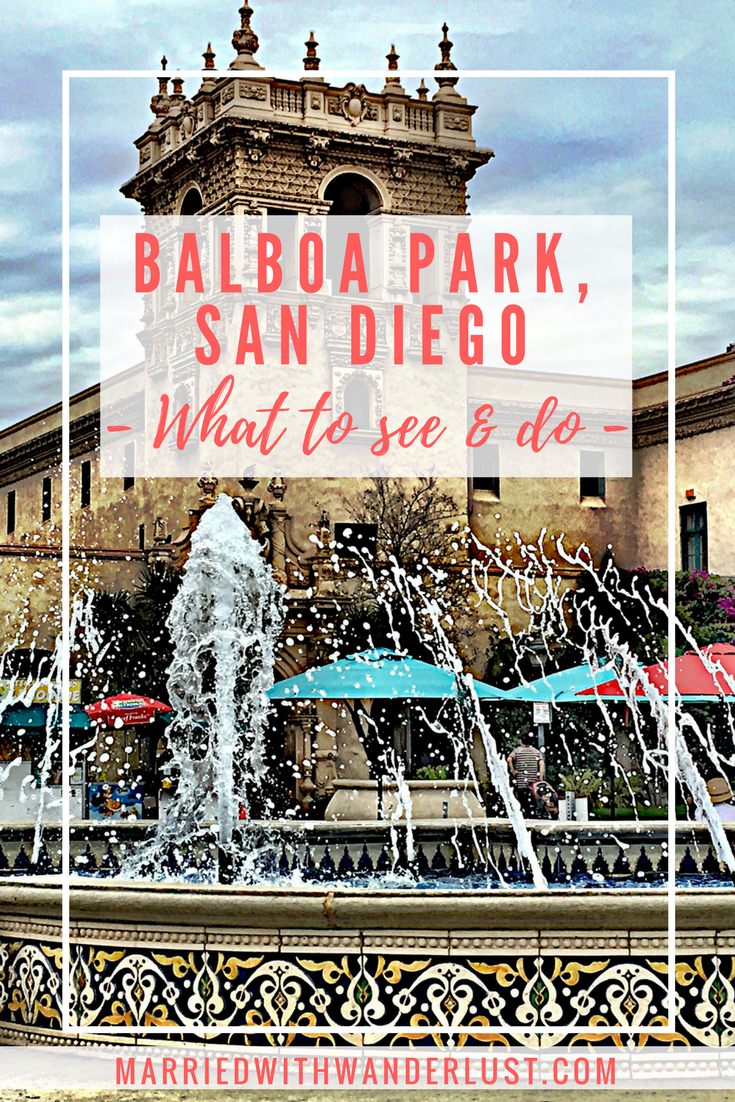Balboa Park, San Diego - What to See and Do