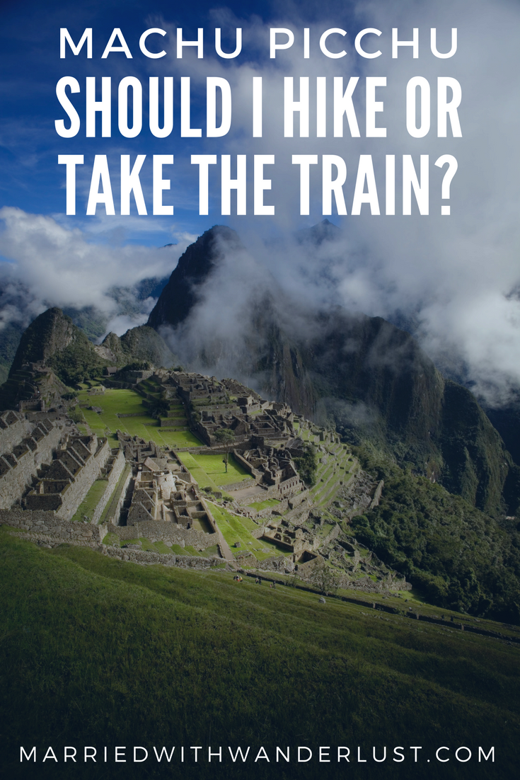 Machu Picchu: Should I Hike or Take the Train?