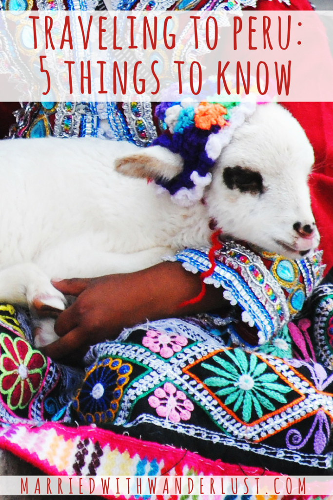Traveling to Peru: 5 Things to Know