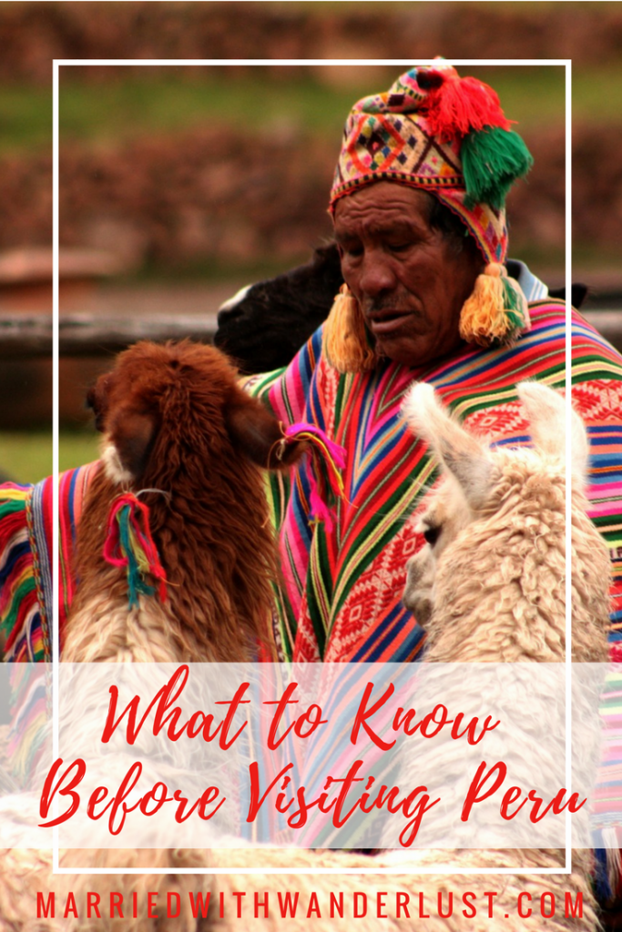 What to Know Before Visiting Peru