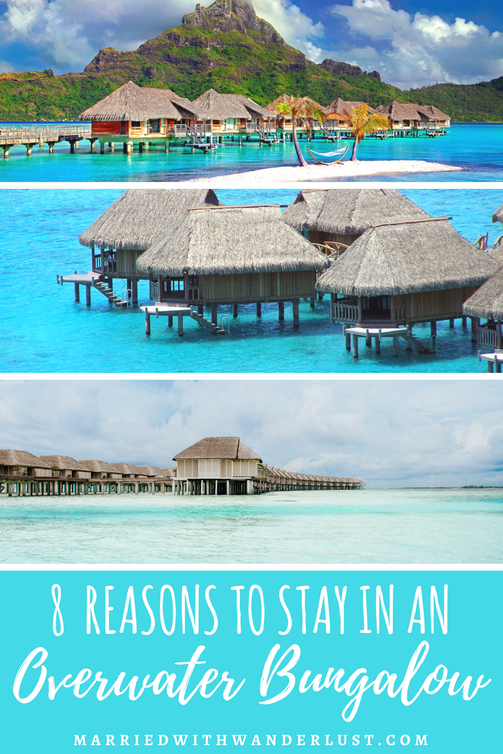 8 Reasons to Stay in an Overwater Bungalow