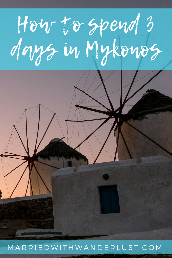 How to spend 3 days in Mykonos, Greece