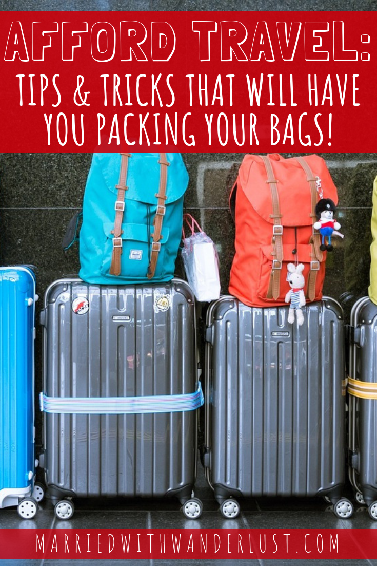 Afford to travel- tips & tricks that will have you packing your bags