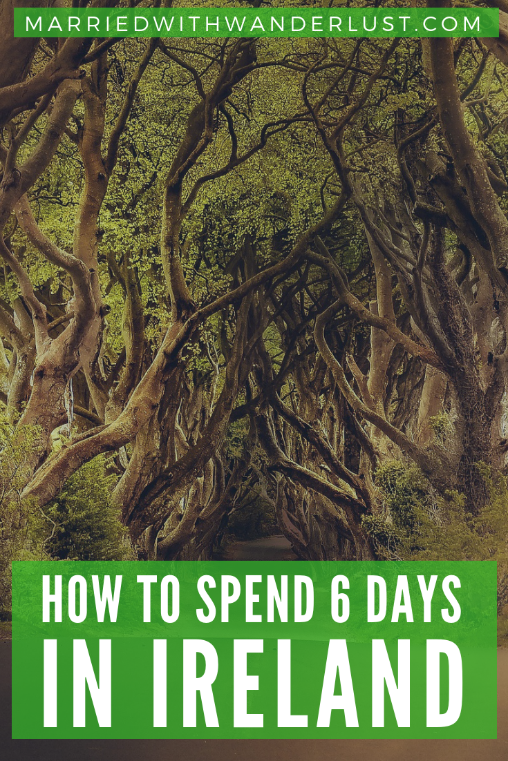 How to spend 6 days in Ireland