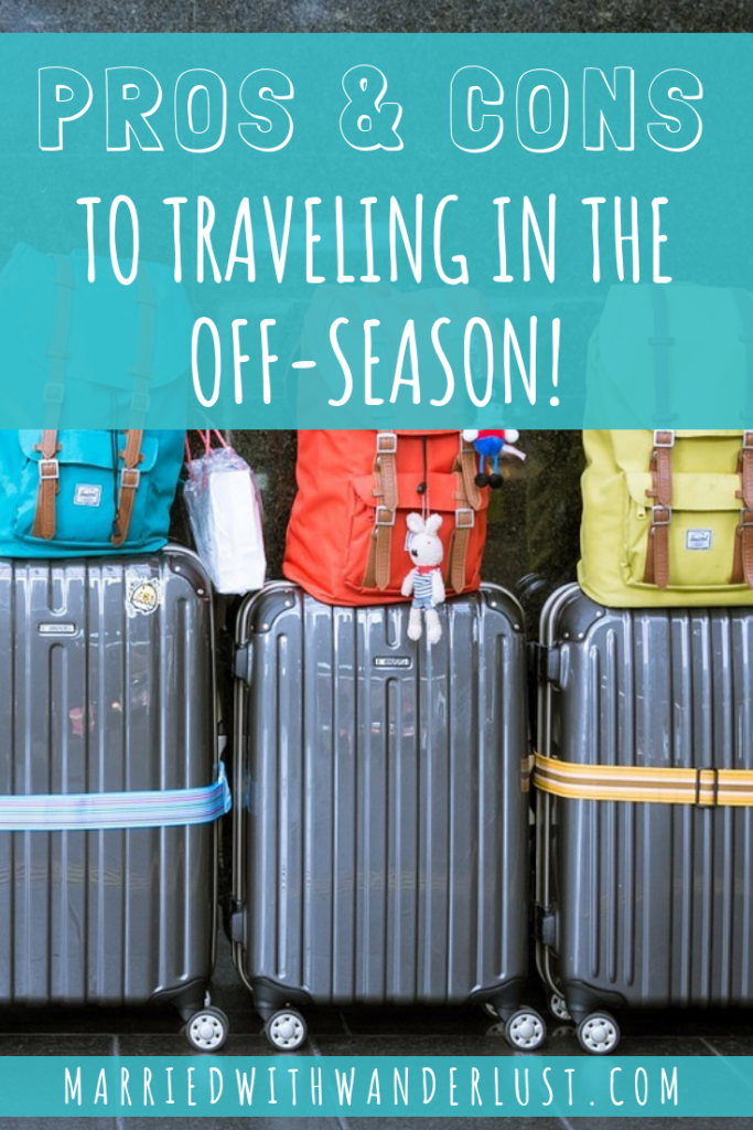Pros and Cons to Traveling in the Off Season