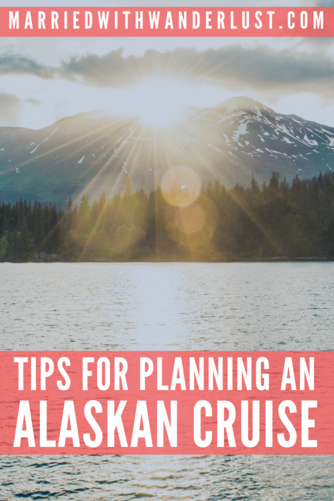 Tips for planning an Alaskan cruise