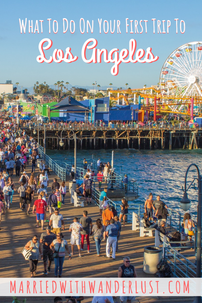 What to Do on Your First Trip to Los Angeles