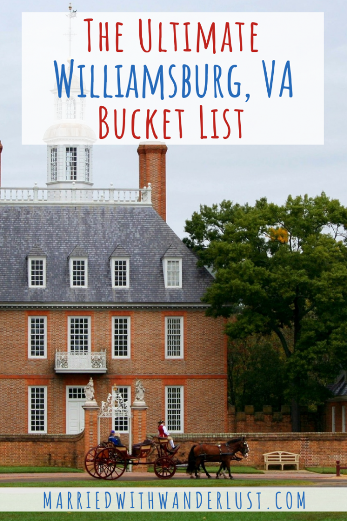 The Ultimate Williamsburg, Virginia Bucket List