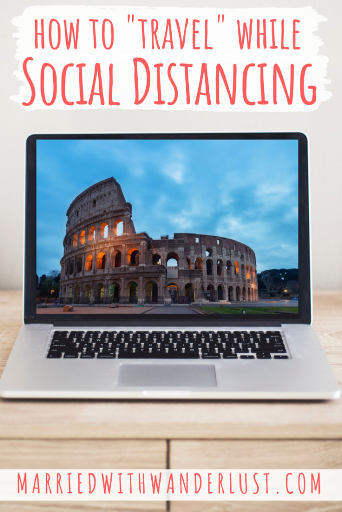 "How to ""travel"" while social distancing"